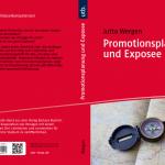 Exposee dissertation Promotion Vorbereitung Fragen Promotion