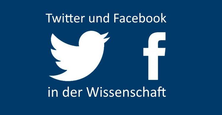 Twitter und Facebook in der Wissenschaft