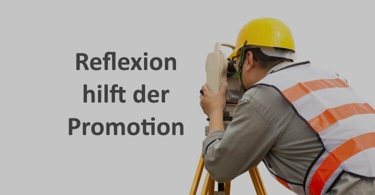 Reflexion und Promotion