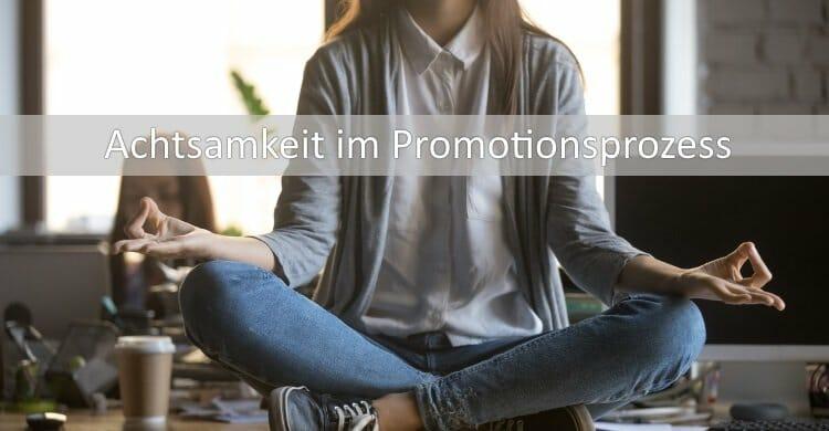 Achtsamkeit-Promotionsprozess