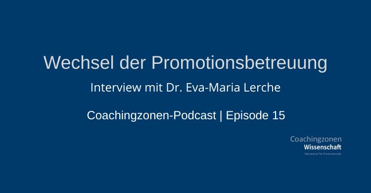 Wechsel der Promotionsbetreuung Interview mit Dr. Eva Maria Lerche