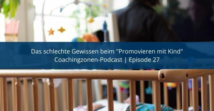 Das-Schlechte-Gewissen-beim-Promovieren-mit-Kind_
