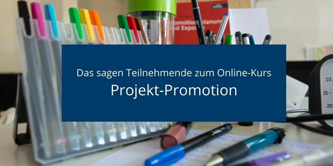 Das sagen Teilnehmende zum Online Kurs Projekt Promotion