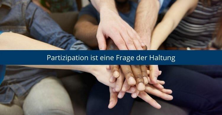 Partizipation ist eine Haltung