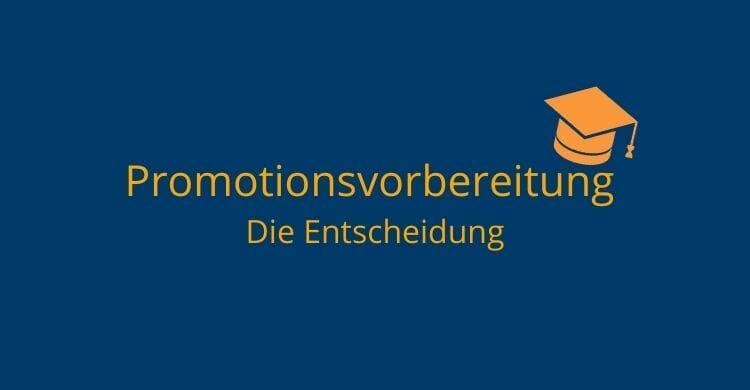Promotionsvorbereitung-Entscheidung