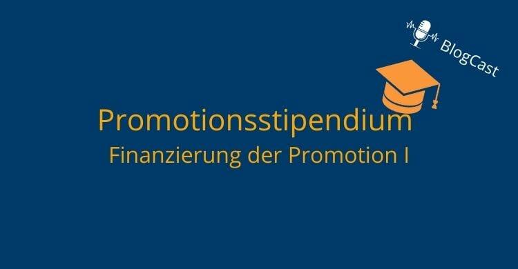 Promotionsstipendium Finanzierung der Promotion